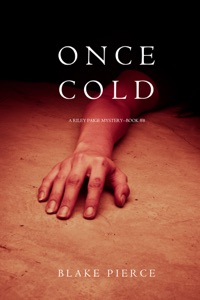Once Cold (A Riley Paige Mystery—Book 8) - Blake Pierce pdf download