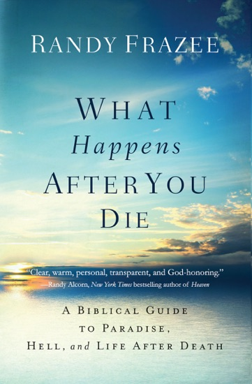 What Happens After You Die by Randy Frazee pdf download