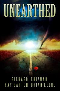 Unearthed - Richard Chizmar, Ray Garton & Brian Keene pdf download