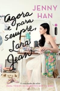 Agora e para sempre, Lara Jean - Jenny Han pdf download