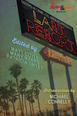 LAst Resort - Matt Coyle, Mary Marks & Patricia Smiley pdf download