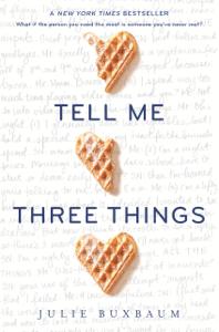 Tell Me Three Things - Julie Buxbaum pdf download