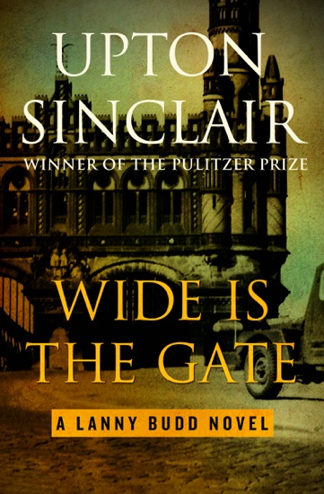Wide Is the Gate by Upton Sinclair PDF Download
