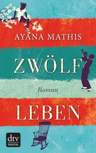 Zwölf Leben - Ayana Mathis & Susanne Höbel pdf download
