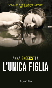 L'unica figlia - Anna Snoekstra pdf download