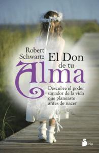 El don de tu alma - Robert Schwartz pdf download