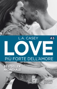 Love 4.5. Più forte dell'amore - L.A. Casey pdf download