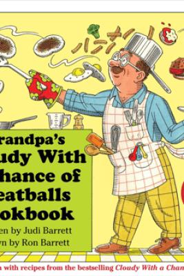 Grandpa's Cloudy With a Chance of Meatballs Cookbook - Judi Barrett