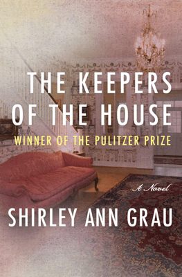 The Keepers of the House - Shirley Ann Grau pdf download