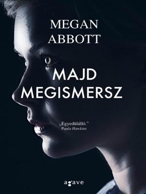 Majd megismersz - Megan Abbott pdf download