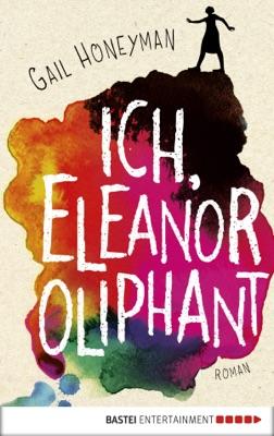Ich, Eleanor Oliphant - Gail Honeyman pdf download