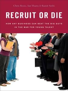 Recruit or Die - Chris Resto, Ian Ybarra & Ramit Sethi pdf download