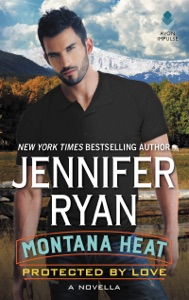 Montana Heat: Protected by Love - Jennifer Ryan pdf download