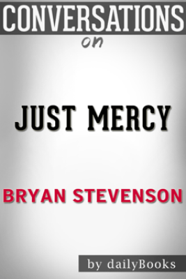 Just Mercy by Bryan Stevenson: Conversation Starters - Daily Books