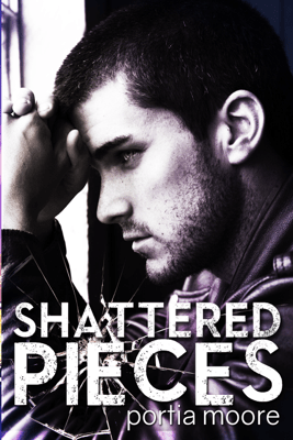 Shattered Pieces - Portia Moore