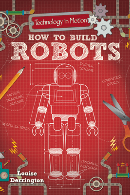 How to Build Robots - Louise Derrington
