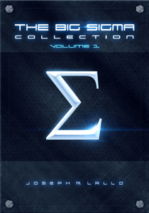 The Big Sigma Collection: Volume 1 - Joseph R. Lallo pdf download