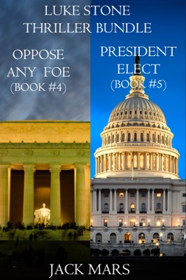 Luke Stone Thriller Bundle: Oppose Any Foe (#4) and President Elect (#5) - Jack Mars pdf download