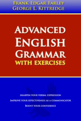 Advanced English Grammar - George Lyman Kittredge & Frank Edgar Farley