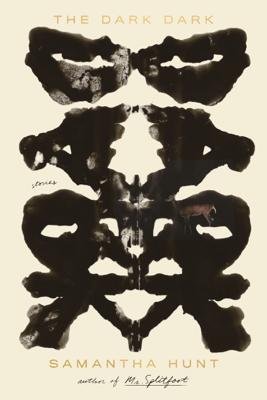 The Dark Dark - Samantha Hunt