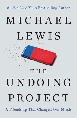 The Undoing Project: A Friendship That Changed Our Minds - Michael Lewis pdf download