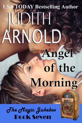 Angel of the Morning: An action hero. A working mom. A magic song. - Judith Arnold pdf download