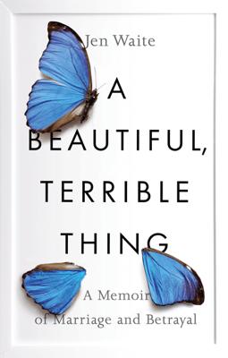 A Beautiful, Terrible Thing - Jen Waite pdf download