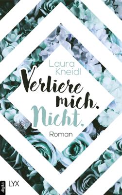 Verliere mich. Nicht. - Laura Kneidl pdf download