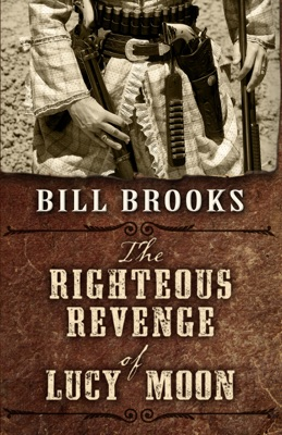 The Righteous Revenge of Lucy Moon - Bill Brooks pdf download