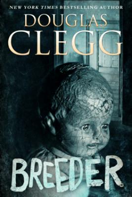 Breeder - Douglas Clegg