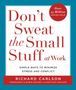 Don't Sweat the Small Stuff at Work - Richard Carlson pdf download