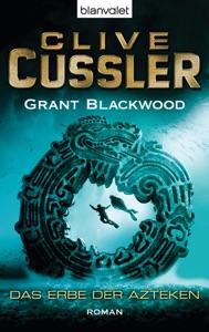 Das Erbe der Azteken - Clive Cussler & Grant Blackwood pdf download