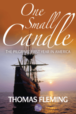 One Small Candle: The Pilgrims' First Year in America - Thomas Fleming