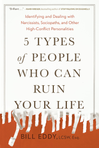 5 Types of People Who Can Ruin Your Life - Bill Eddy pdf download