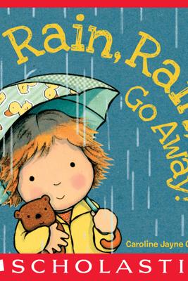 Rain, Rain, Go Away - Caroline Jayne Church