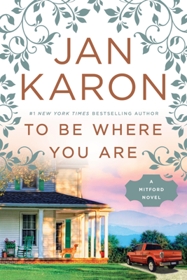 To Be Where You Are - Jan Karon