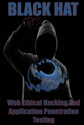 Web Ethical Hacking And Application Penetration Testing - BLACK HAT