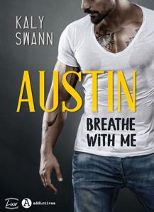 Austin – Breathe with me - Kaly Swann pdf download