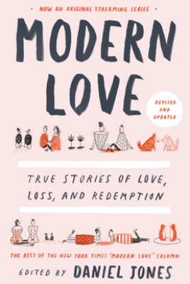 Modern Love, Revised and Updated - Daniel Jones, Andrew Rannells, Ayelet Waldman, Amy Krouse Rosenthal & Veronica Chambers