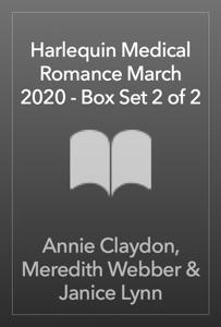 Harlequin Medical Romance March 2020 - Box Set 2 of 2 - Annie Claydon, Meredith Webber & Janice Lynn pdf download