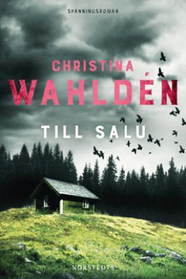 Till salu - Christina Wahldén