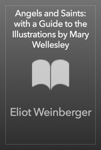 Angels and Saints: with a Guide to the Illustrations by Mary Wellesley - Eliot Weinberger pdf download