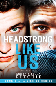 Headstrong Like Us - Krista Ritchie & Becca Ritchie pdf download
