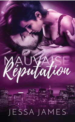 Mauvaise Réputation - Jessa James pdf download