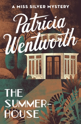 The Summerhouse - Patricia Wentworth pdf download