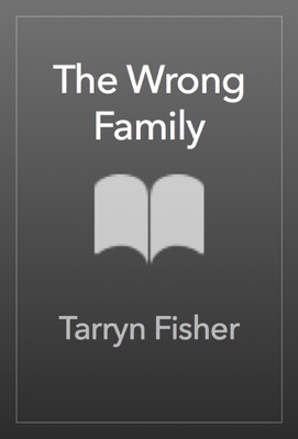 The Wrong Family - Tarryn Fisher pdf download