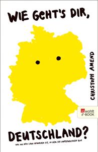 Wie geht's dir, Deutschland? - Christoph Amend pdf download