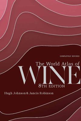 World Atlas of Wine 8th Edition - Hugh Johnson & Jancis Robinson