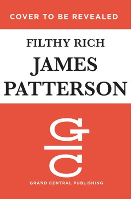 Filthy Rich - James Patterson, John Connolly & Tim Malloy pdf download