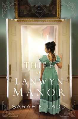 The Thief of Lanwyn Manor - Sarah E. Ladd pdf download